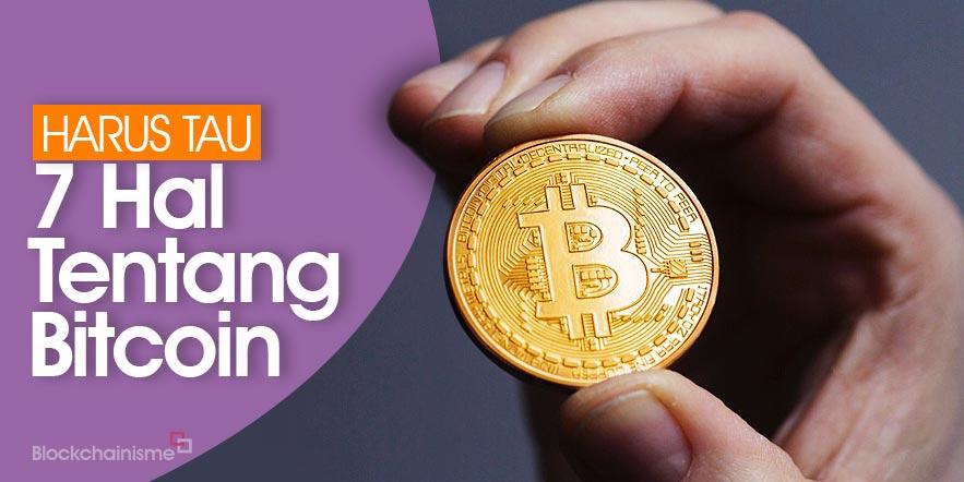 7 Hal Tentang Bitcoin Ini Perlu Anda Ketahui