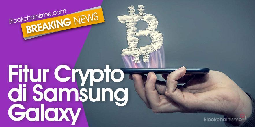 Akan Ada Fitur Crypto di Samsung Galaxy?