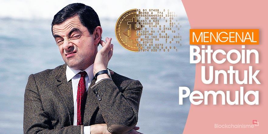 Bitcoin Untuk Pemula, Kenali Dulu Disayang Kemudian