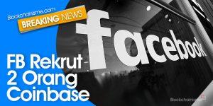Makin Serius, Facebook Rekrut 2 Orang Coinbase