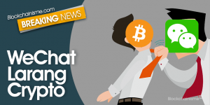 WeChat Larang Crypto, Bagaimana Nasib Para Pengguna?