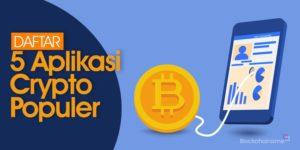 Daftar 5 Aplikasi Crypto Yang Banyak Digunakan Oleh Crypto Enthusiast