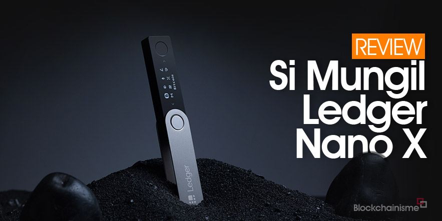 Review Ledger Nano X, Hardware Wallet Ledger Terbaru