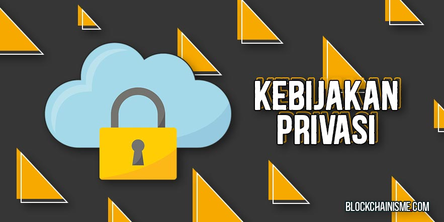 Kebijakan Privasi - Blockchain Cryptocurrency Media Indonesia South East Asia