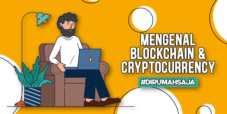 Apa Itu Blockchain dan Cryptocurrency Blockchainisme
