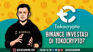 Suntikan Dana Investasi Binance di Tokocrypto