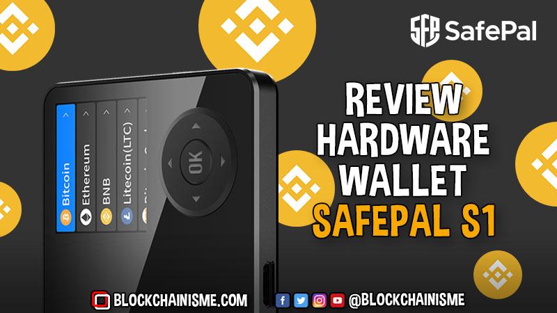 Review SafePal S1, Wallet Dengan Dukungan Binance