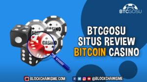 BTCGosu, Situs Panduan dan Review Online Bitcoin Casino Site