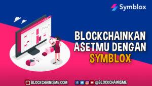 Symblox, Solusi Memindahkan Aset Nyata ke Blockchain