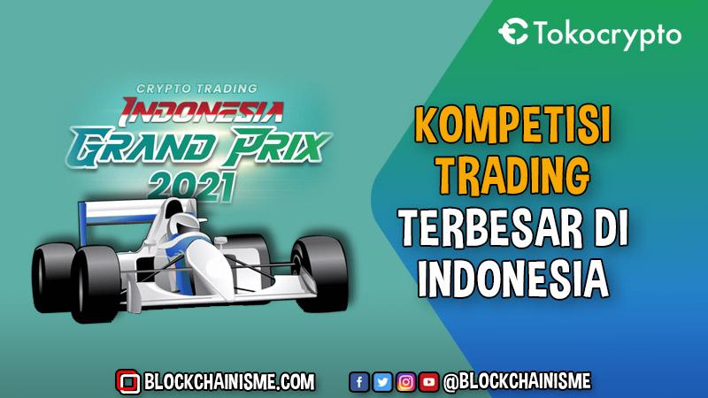 Kompetisi Trading Terbesar di Indonesia Crypto Grand Prix 2021 Tokocrypto