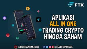 Aplikasi Trading Crypto, Saham, Hingga Mata Uang Fiat, Aplikasi FTX, All In One