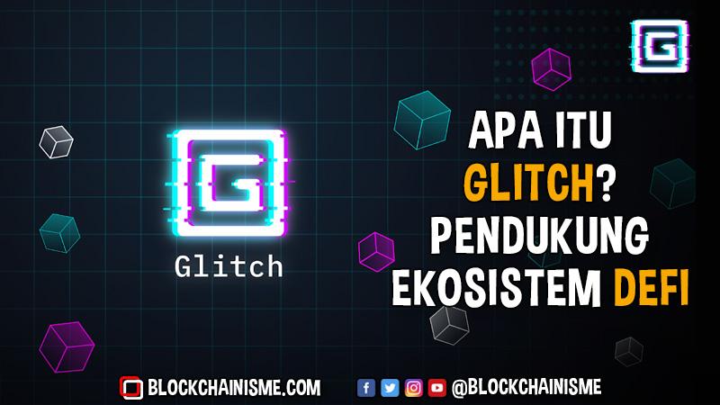 Glitch, Protokol Super Blockchain-Agnostik Untuk DeFi