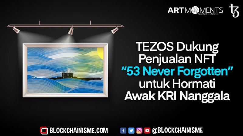 TEZOS Dukung Penjualan NFT 53 Never Forgotten Untuk Hormati Awak KRI Nanggala
