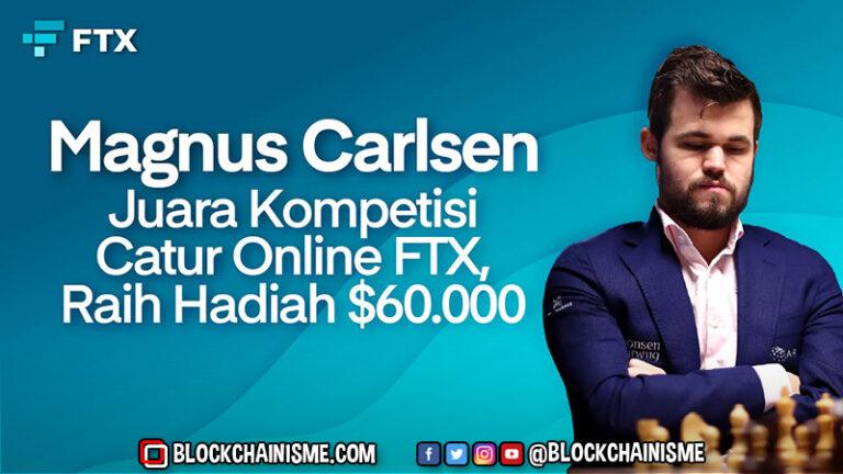 Juara di Kompetisi Catur Online FTX, Magnus Carlsen Raih Hadiah $60.000