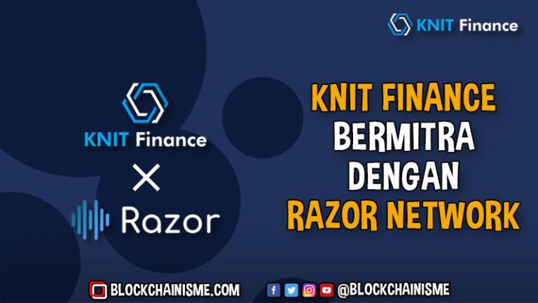 KnitFinance Lakukan Kemitraan Strategis dengan Razor Network