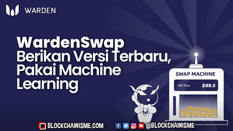 WardenSwap Berikan Versi Terbaru, Pakai Machine Learning