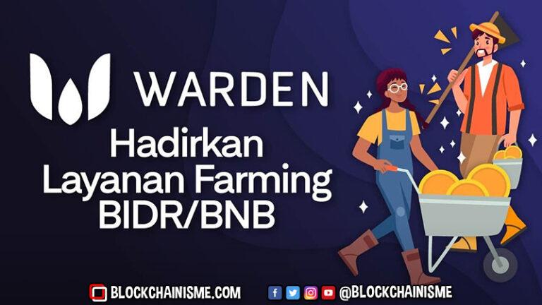 WardenSwap Hadirkan Layanan Farming Untuk BIDR dan BNB