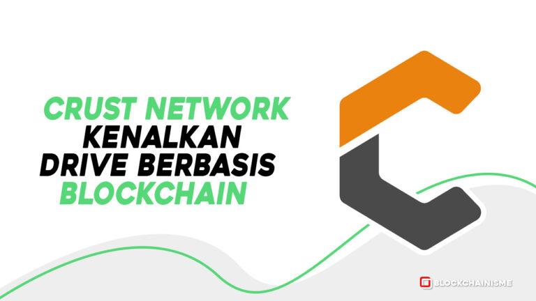 Crust Network CruDrive Layanan Drive Berbasis Blockchain