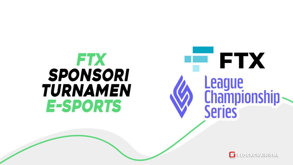 FTX Sponsori Turnamen E-Sports League of Legends, League Championship Series (LCS)