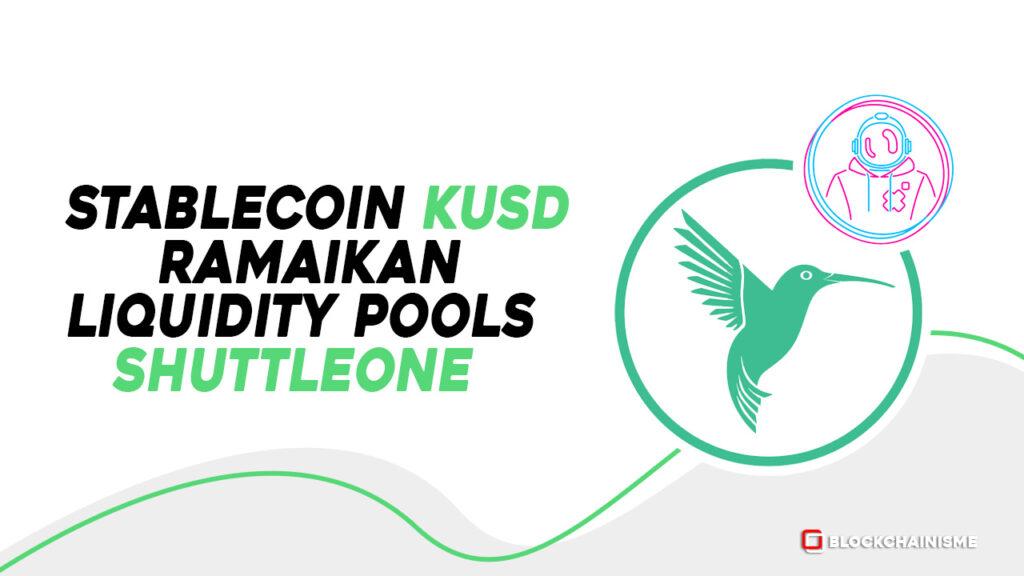 Kolibri kUSD Stablecoin Jadi Stablecoin Keempat di Liquidity Pools ShuttleOne