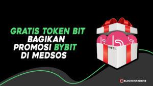Gratis Token BIT, Cukup Share Promosi Bybit, Giveaway Crypto